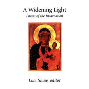 A Widening Light: Poems of the Incarnation