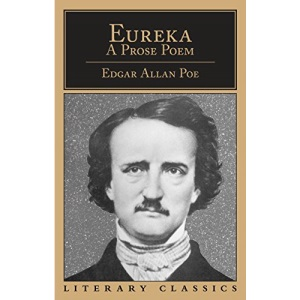 Eureka: A Prose Poem (Literary Classics)