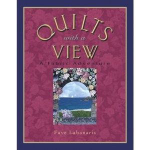 Quilts with a View: A Fabric Adventure