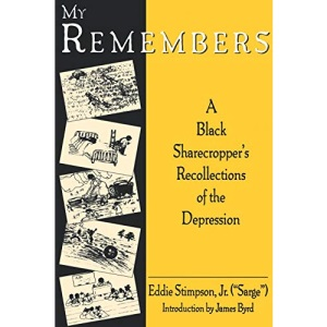 My Remembers: A Black Sharecroppers's Recollections of the Depression