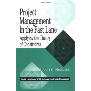Project Management in the Fast Lane: Applying the Theory of Constraints (St Lucie Press Series on Constraints Management)