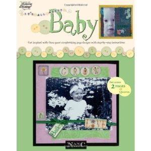 It's All about Baby (Memories in the Making Scrapbooking)