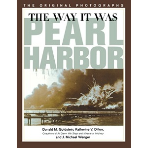 The Way it Was: Pearl Harbour, the Original Photographs (America at War (Brassey's))