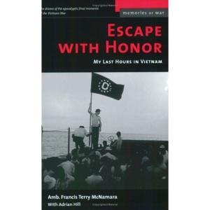 Escape with Honor: My Last Hours in Vietnam (Memories of War)