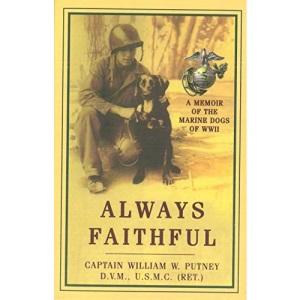 Always Faithful: A Memoir of the Marine Dogs of WWII