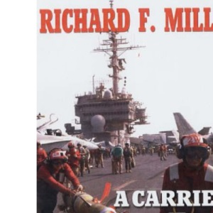 Carrier at War: On Board the USS Kitty Hawk in the Iraq War