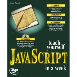 Teach Yourself JavaScript in a Week (Sams Teach Yourself)