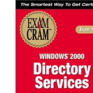 MCSE Windows 2000 Directory Services Exam Cram (Exam Cram (Coriolis Books))