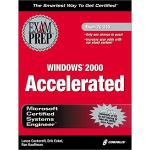 MCSE Windows 2000 Accelerated Exam Prep (Exam Prep (Coriolis' Certification Insider Press))