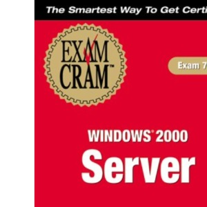 MCSE Windows 2000 Server Exam Cram (Exam Cram (Coriolis Books))