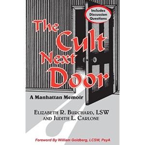 The Cult Next Door: A True Story of a Suburban Manhattan New Age Cult