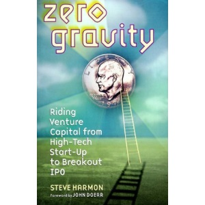 Zero Gravity: Riding Venture Capital from High Tech Start-up to Breakout IPO (Bloomberg)