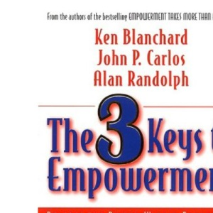 3 Keys to Empowerment: An Action Guide