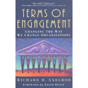 Terms of Engagement - Changing the Way We Change Organizations
