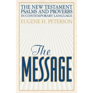The Message: New Testament Psalms and Proverbs