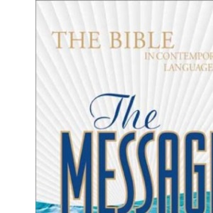 The Message: The Bible in Contemporary Language (Bible Message)