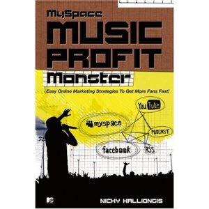 MySpace Music Profit Monster: Easy Online Strategies for Getting More Fans Fast