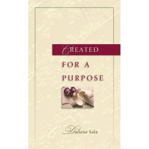 Created for a Purpose: A Message of Hope for the Woman Struggling With Issues of Self-Esteem
