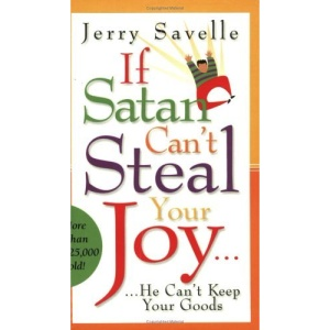 If Satan Can't Steal Your Joy...: He Can't Keep Your Goods!
