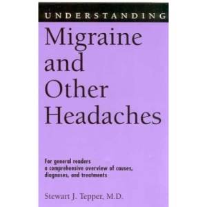 Understanding Migraine & Other Headaches (Understanding Health & Sickness)