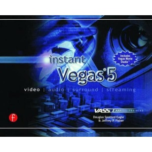 Instant Vegas 5: video, audio, surround, streaming (Instant Series)