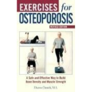 Exercises for Osteoporosis: A Safe and Effective Way to Build Bone Density and Muscle Strength