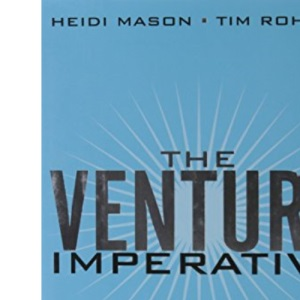 Venture Imperative, The: A New Model for Corporate Innovation