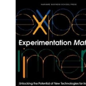 Experimentation Matters: Unlocking the Potential of New Technologies for Innovation