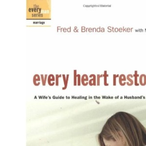 Every Heart Restored: A Wife's Guide to Healing in the Wake of a Husband's Sexual Sin (Every Man)
