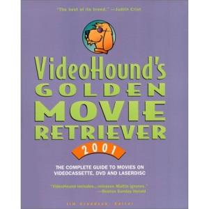 VideoHound's Golden Movie Retriever 2001