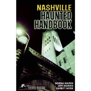 Nashville Haunted Handbook (America's Haunted Road Trip)