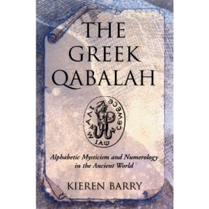 Greek Qabalah: Alphabetic Mysticism and Numerology in the Ancient World