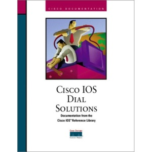 Cisco IOS Dial Solutions (Cisco IOS reference library)