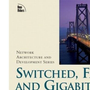 Switched, Fast and Gigabit Ethernet (Macmillan Network Engineering)
