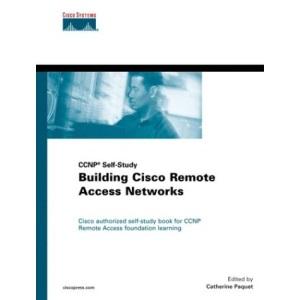 Building Cisco Remote Access Networks