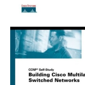 Building Cisco Multilayer Switched Networks (Certification and training series)
