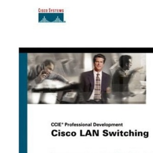 Cisco LAN Switching (CCIE Professional Development series) (The Cisco Press Ccie Professional Development Series)
