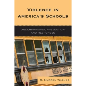 Violence in America's Schools: Understanding, Prevention, and Responses