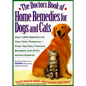 Doctors Book of Home Remedies for Dogs and Cats (Alternative Health)