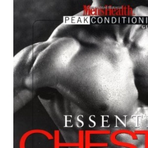 Essential Chest and Shoulders (Men's Health Peak Conditioning Guides)