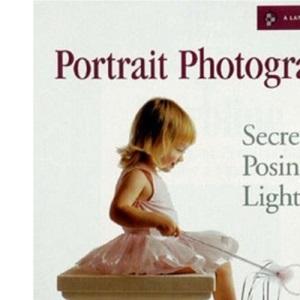Portrait Photography: Secrets of Posing and Lighting (Lark Photography Book)