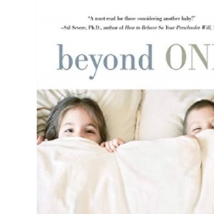 Beyond One: Growing a Family and Getting a Life
