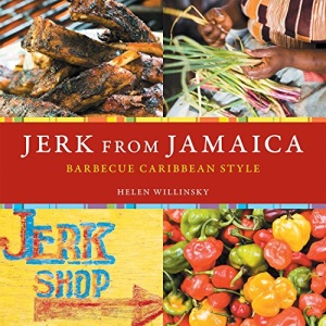 Jerk from Jamaica: Barbecue, Sides, and Spice, Caribbean Style