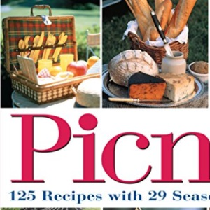 Picnic: 28 Seasonal Menus with 125 Recipes