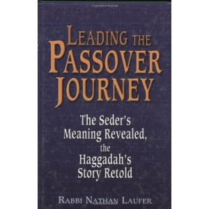 Leading The Passover Journey Hb: The Seder's Meaning Revealed, The Haggadah's Story Retold