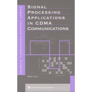 Signal Processing Applications in CDMA Communications (Mobile Communications Library)