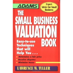 The Small Business Valuation Book (Adams Expert Advice for Small Business)