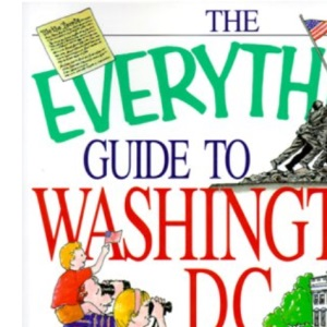 The Everything Guide to Washington D.C.