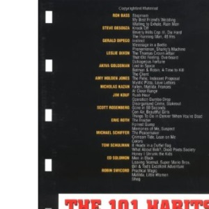 The 101 Habits of Highly Successful Screenwriters: Insider Secrets from Hollywood's Top Writers