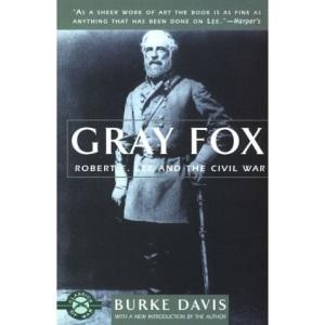 Gray Fox: Robert E.Lee and the Civil War (Classics of War)